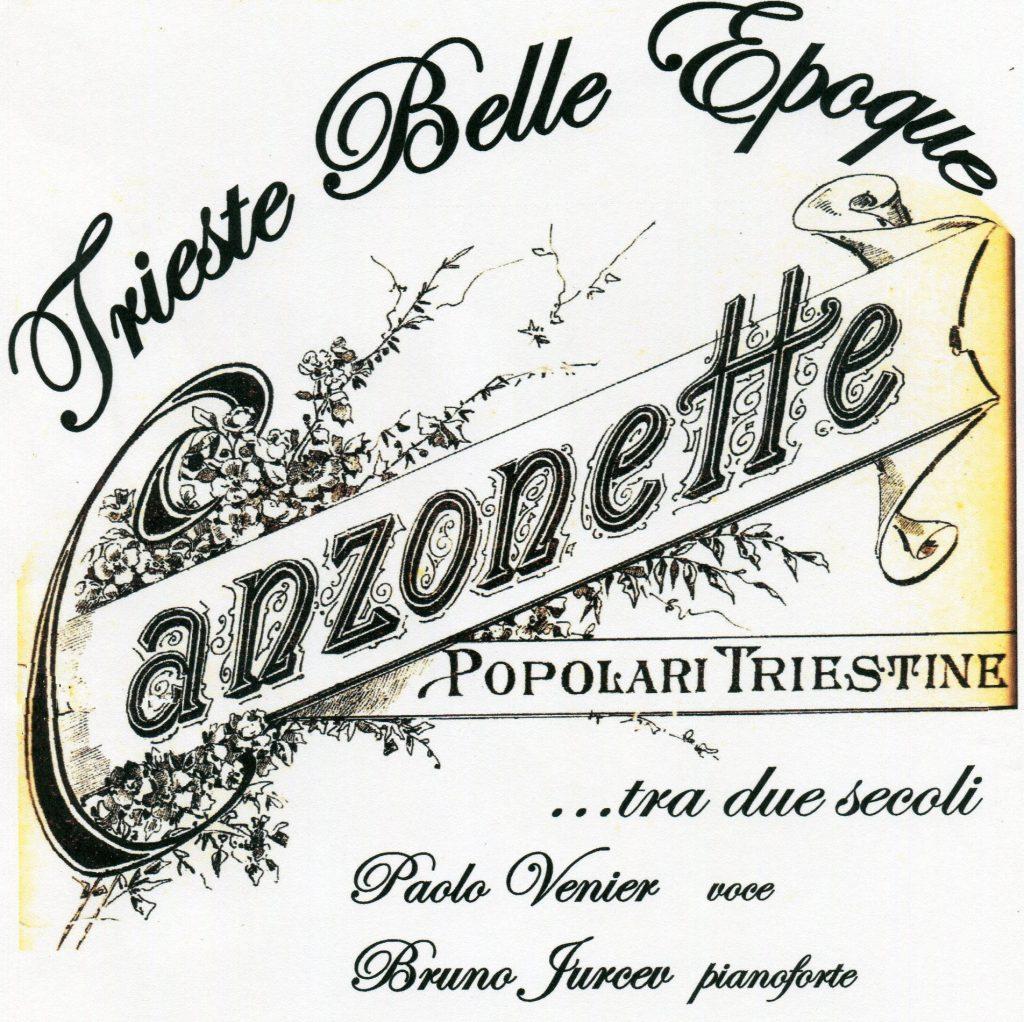 Trieste Belle Époque. Canzonette popolari triestine… tra due secoli